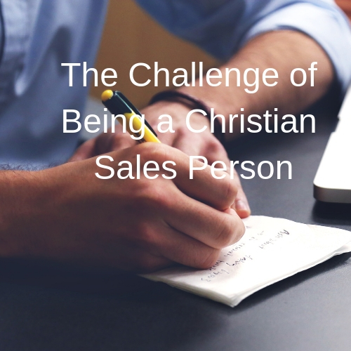 The Five Challenges of Being a Christian Sales Person
